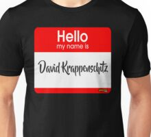 Hello My Name Is David Krappenschitz Unisex T-Shirt