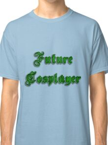 Future Cosplayer Classic T-Shirt