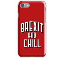 Brexit and Chill iPhone Case/Skin