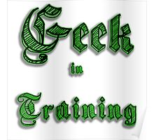 Geek in Training Poster
