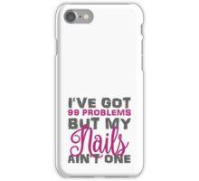 99 problems... iPhone Case/Skin
