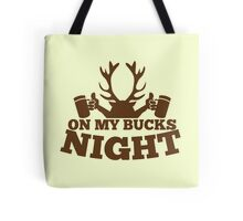 On my BUCKS night (STAG party) Tote Bag