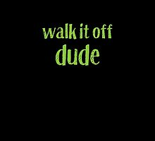 walk it off dude by jazzydevil