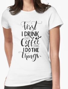 Coffee quote Womens Fitted T-Shirt