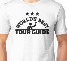 World's best tour guide Unisex T-Shirt