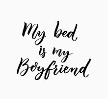 My bed is my boyfriend Womens Fitted T-Shirt