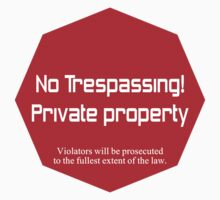No Trespassing Private Property Kids Tee