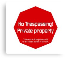 No Trespassing Private Property Canvas Print