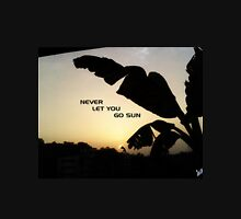 Never Let You Go Sun Unisex T-Shirt