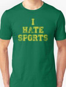 I hate sports Unisex T-Shirt