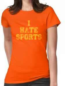I hate sports Womens Fitted T-Shirt