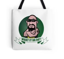 What It Do Do? Tote Bag