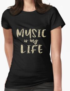 Music is my Life Quote Womens Fitted T-Shirt