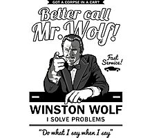 Better call Mr. Wolf !-Pulp Fiction Photographic Print