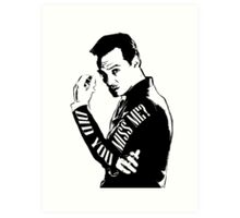 Moriarty- Did you Miss Me?  Art Print