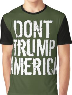 Dont Trump America Graphic T-Shirt