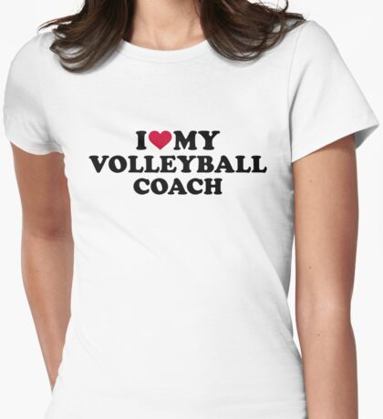 I love my volleyball coach Womens Fitted T-Shirt