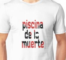 Piscina de la muerte Unisex T-Shirt