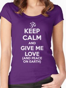 Keep Calm and Give Me Love (And Peace on Earth) Women's Fitted Scoop T-Shirt