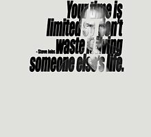 Your Time Is Limitied - Steve Jobs (Black) Unisex T-Shirt