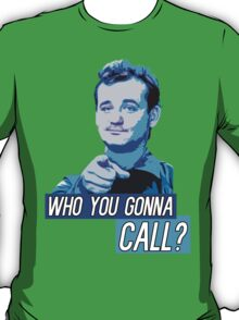 Who You Gonna Call? Ghostbusters! T-Shirt