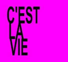 C'est la Vie Shirt Top Fashion Tee T-shirt by deanworld