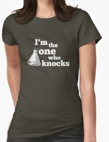 I'm the one who knocks T-Shirt
