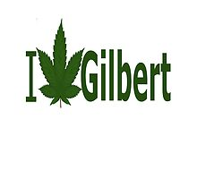 I Love Gilbert by Ganjastan