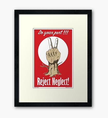 Reject Neglect Framed Print