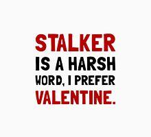 Stalker Valentine Unisex T-Shirt
