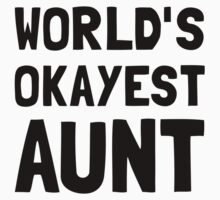Worlds Okayest Aunt One Piece - Short Sleeve