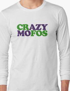 Crazy MOFOS Long Sleeve T-Shirt