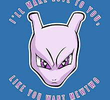 PokéPun - 'Like You Want Mewtwo' by Alex Clark