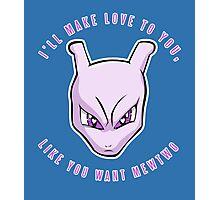 PokéPun - 'Like You Want Mewtwo' Photographic Print