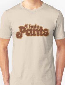 I hate pants T-Shirt