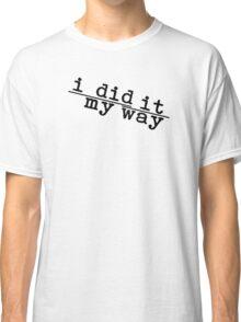 i did it my way (Askew) Classic T-Shirt