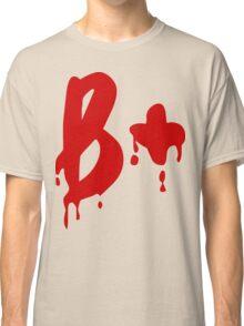 Blood Group B+ Positive #Horror Hospital Classic T-Shirt