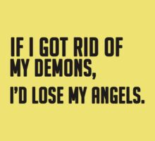 If I Got Rid of My Demons, I'd Lose My Angels by romysarah