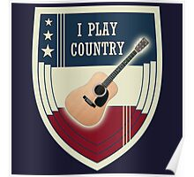 I play country Poster