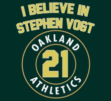 I Believe In Stephen Vogt - Oakland A's T-Shirt