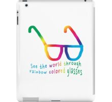 See the world through rainbow colored glasses iPad Case/Skin