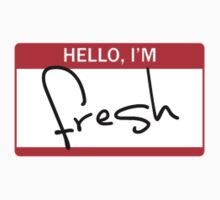 Hello, I'm Fresh by UberPBnJ