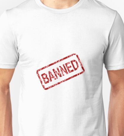 Banned Stamp Unisex T-Shirt