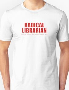 Radical Librarian (Red) Unisex T-Shirt