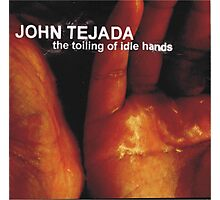john tejada the toiling of idle hands Photographic Print
