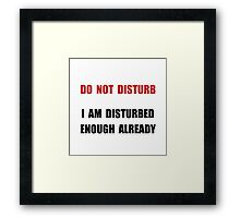 Do Not Disturb Framed Print