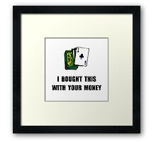 Gamble Your Money Framed Print