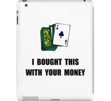 Gamble Your Money iPad Case/Skin