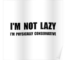 Lazy Conservative Poster