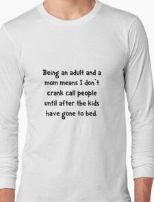 Mom Crank Call Long Sleeve T-Shirt